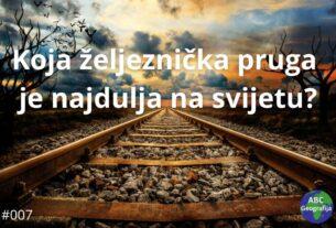 Koja željeznička pruga je najdulja na svijetu?