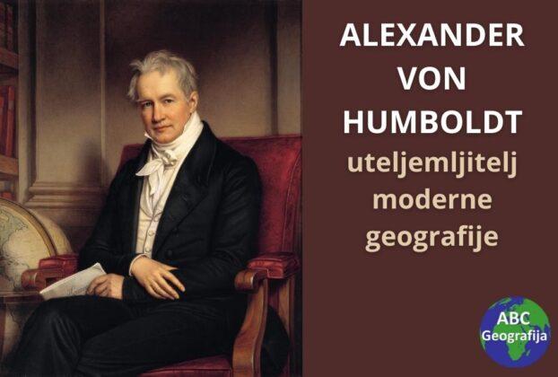 Humboldt - utemeljitelj moderne geografije
